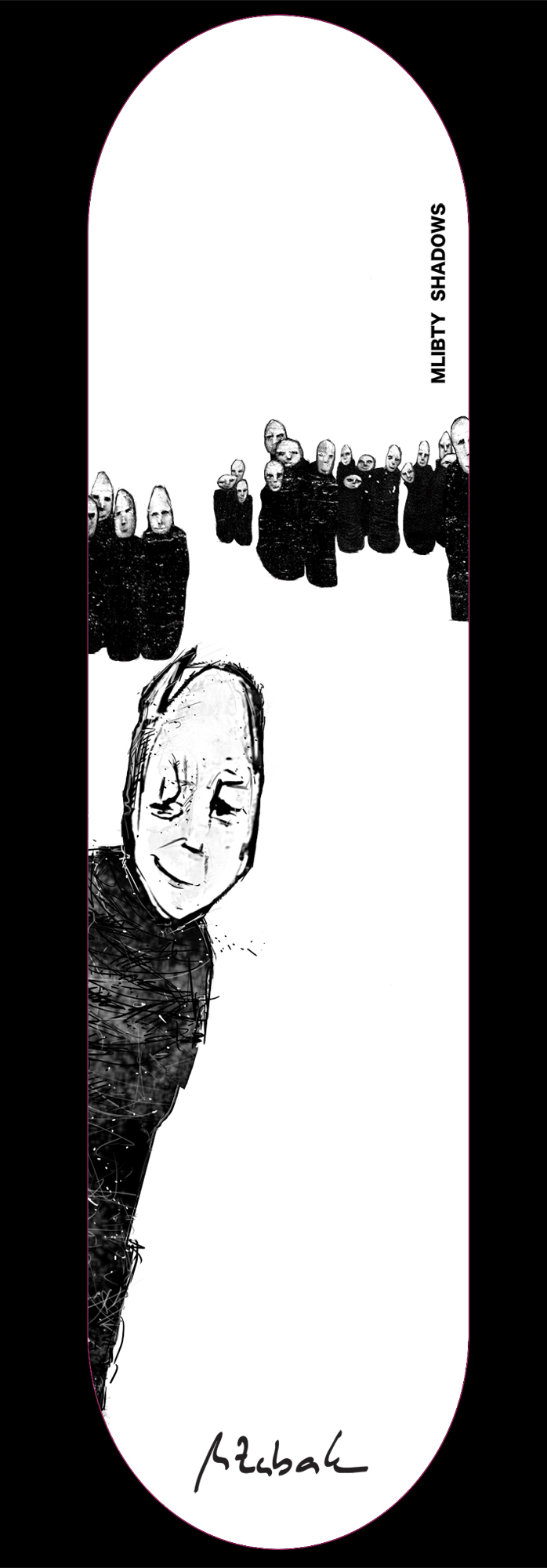 Pretty limited edition skate deck:  MLIBTY SHADOWS, 2016, (edition 12/12)